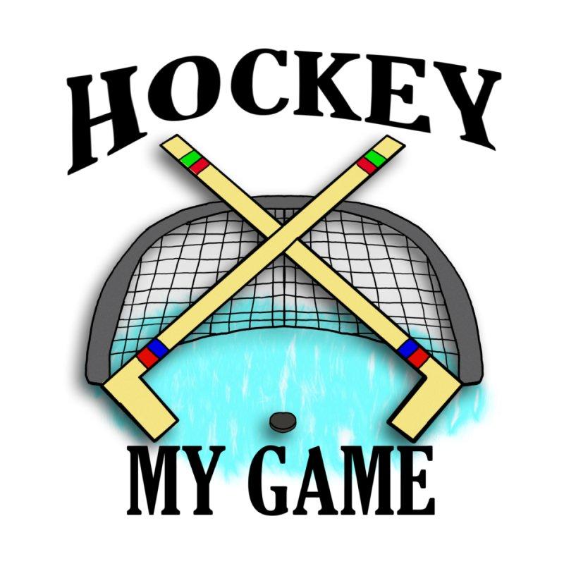 Hockey-My Game by nicolekieferdesign's Artist Shop