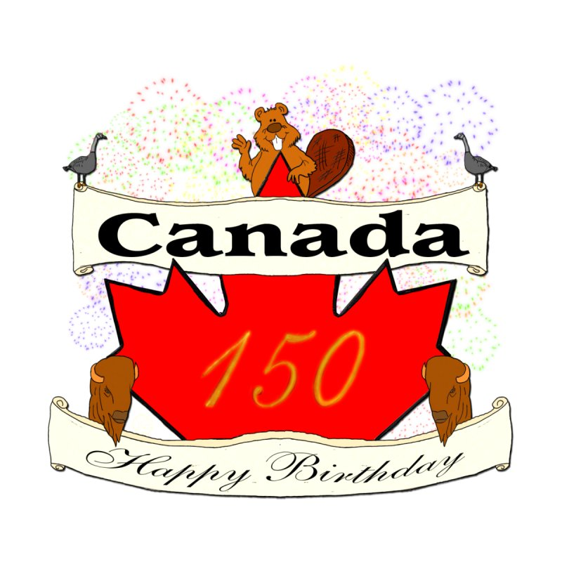 Happy Birthday Canada None  by nicolekieferdesign's Artist Shop