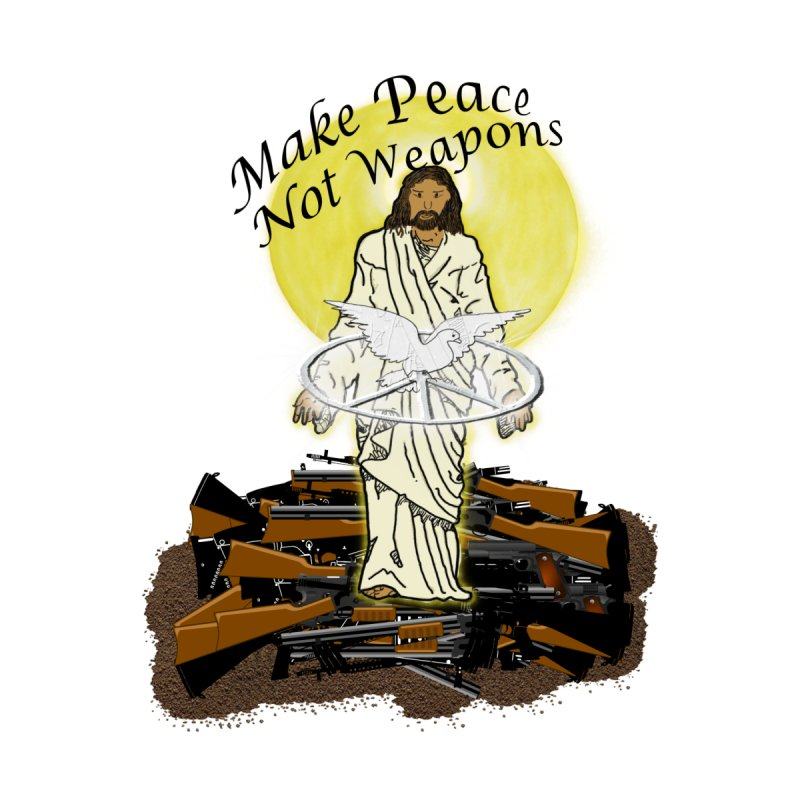 Jesus against Weapons None  by nicolekieferdesign's Artist Shop