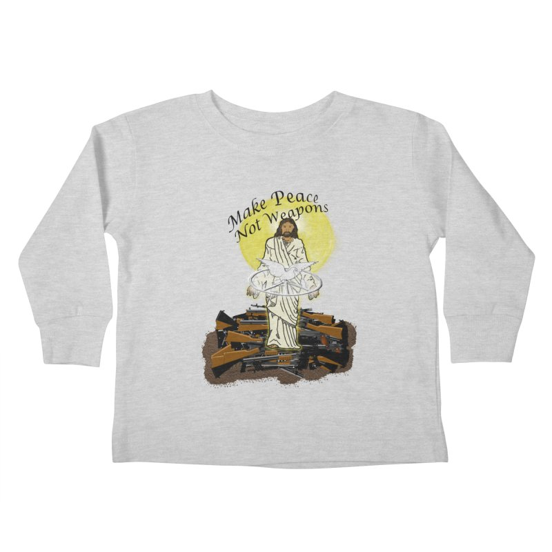 Jesus against Weapons Kids Toddler Longsleeve T-Shirt by nicolekieferdesign's Artist Shop