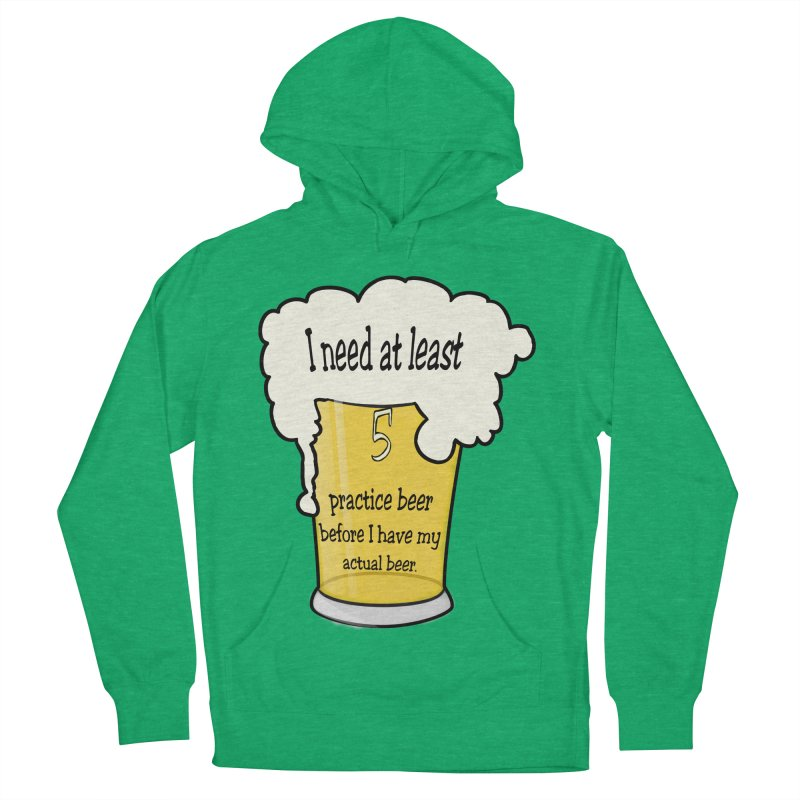 Practice Beer Women's French Terry Pullover Hoody by nicolekieferdesign's Artist Shop