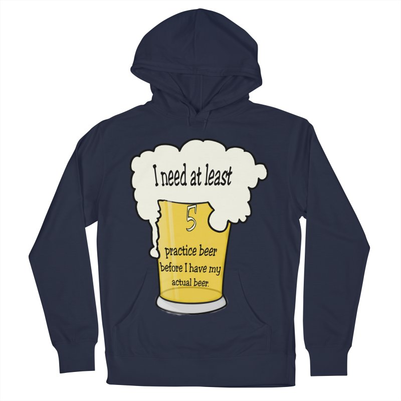 Practice Beer Women's Pullover Hoody by nicolekieferdesign's Artist Shop