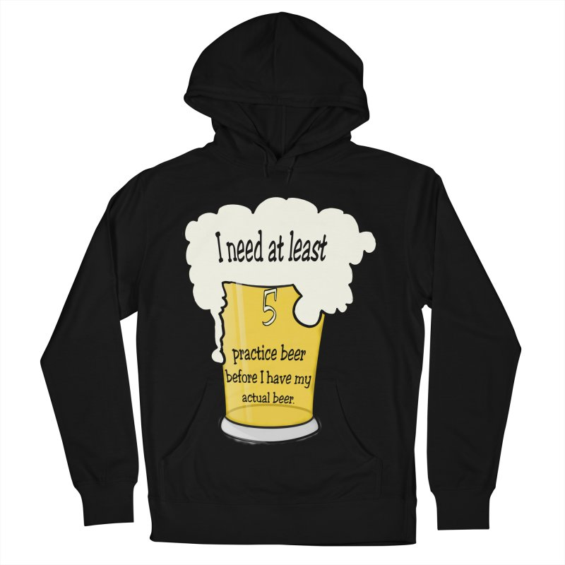 Practice Beer Men's French Terry Pullover Hoody by nicolekieferdesign's Artist Shop