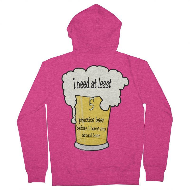 Practice Beer Women's French Terry Zip-Up Hoody by nicolekieferdesign's Artist Shop