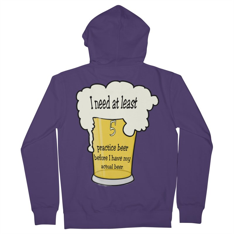 Practice Beer Women's French Terry Zip-Up Hoody by nicolekieferdesign's Artist Shop