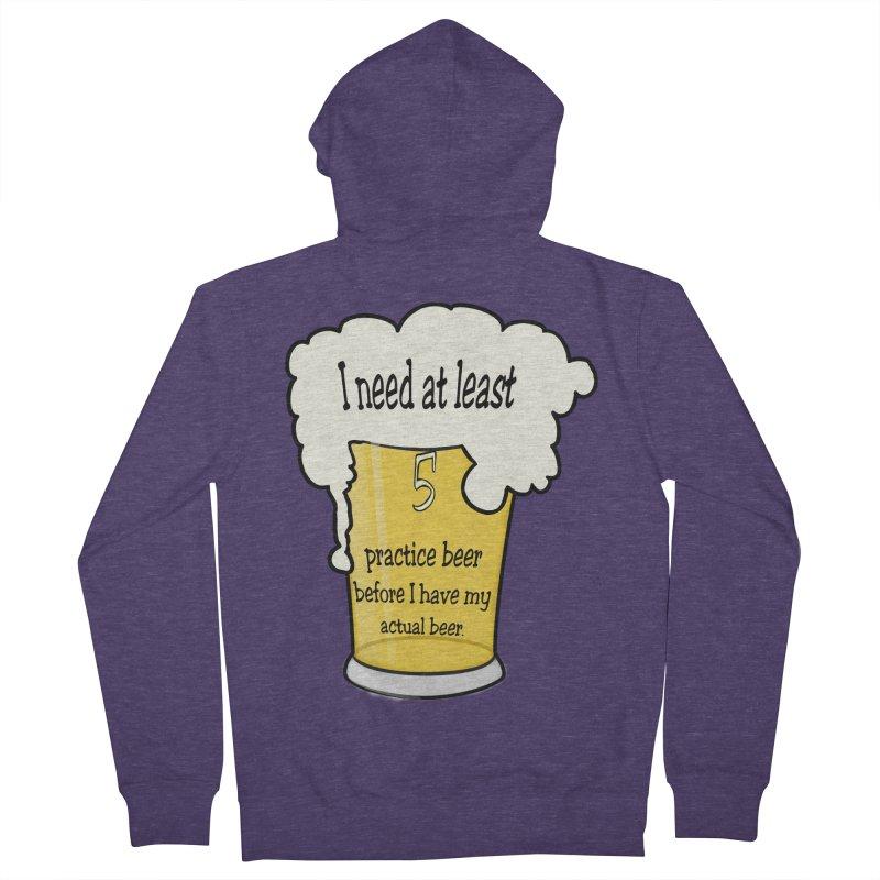 Practice Beer Men's Zip-Up Hoody by nicolekieferdesign's Artist Shop