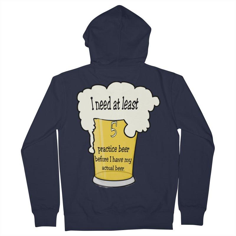 Practice Beer Men's French Terry Zip-Up Hoody by nicolekieferdesign's Artist Shop