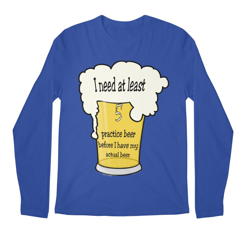 Practice Beer Men's Regular Longsleeve T-Shirt by nicolekieferdesign's Artist Shop