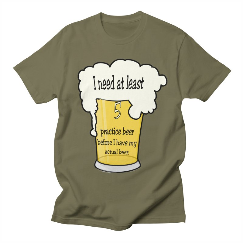 Practice Beer Women's Regular Unisex T-Shirt by nicolekieferdesign's Artist Shop
