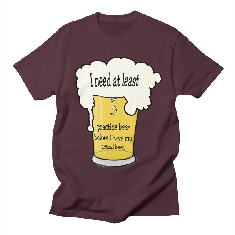 Practice Beer Men's Regular T-Shirt by nicolekieferdesign's Artist Shop