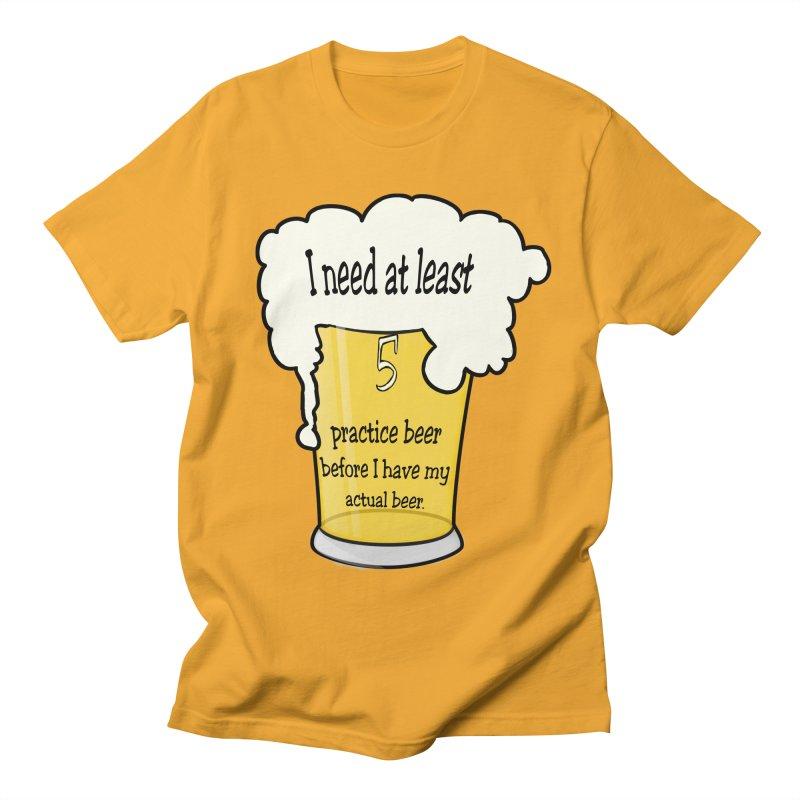 Practice Beer Women's Unisex T-Shirt by nicolekieferdesign's Artist Shop
