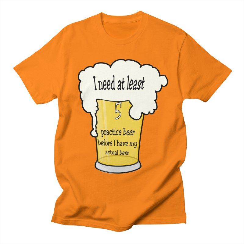 Practice Beer Men's T-Shirt by nicolekieferdesign's Artist Shop