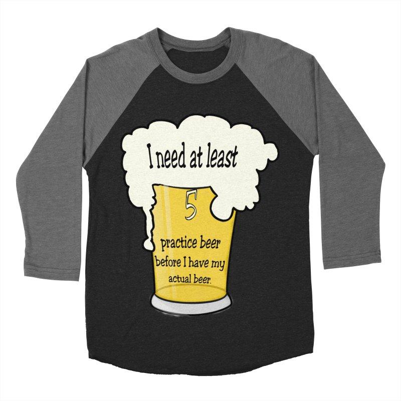 Practice Beer Men's Baseball Triblend T-Shirt by nicolekieferdesign's Artist Shop
