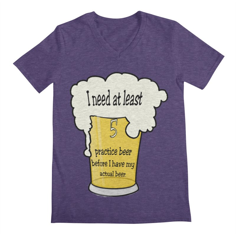 Practice Beer Men's V-Neck by nicolekieferdesign's Artist Shop