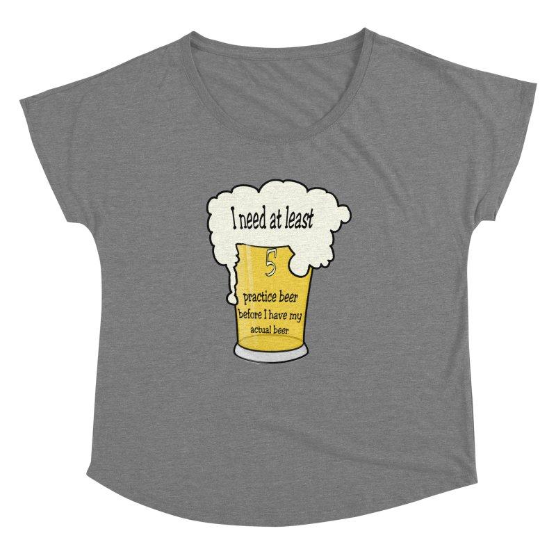 Practice Beer Women's Dolman Scoop Neck by nicolekieferdesign's Artist Shop