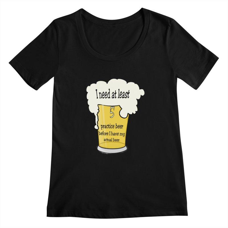 Practice Beer Women's Scoopneck by nicolekieferdesign's Artist Shop