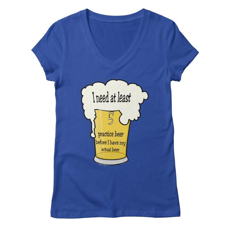 Practice Beer Women's V-Neck by nicolekieferdesign's Artist Shop