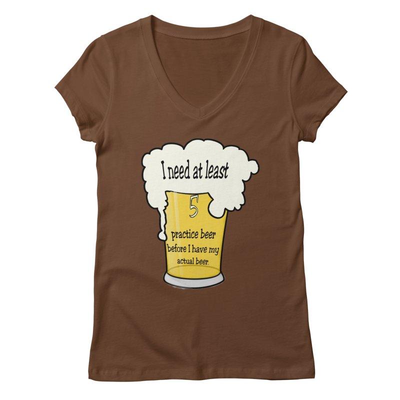 Practice Beer Women's Regular V-Neck by nicolekieferdesign's Artist Shop