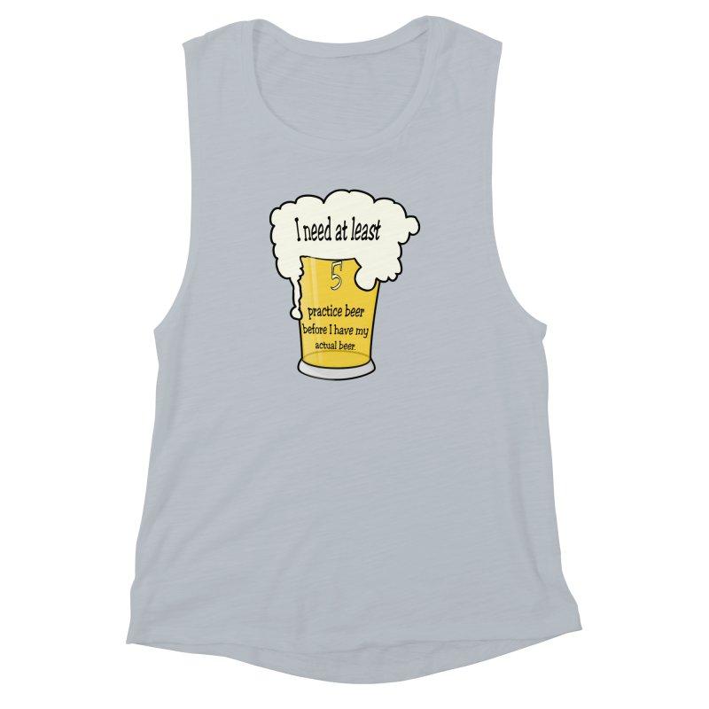 Practice Beer Women's Muscle Tank by nicolekieferdesign's Artist Shop