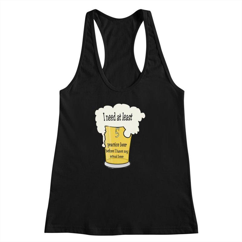 Practice Beer Women's Racerback Tank by nicolekieferdesign's Artist Shop