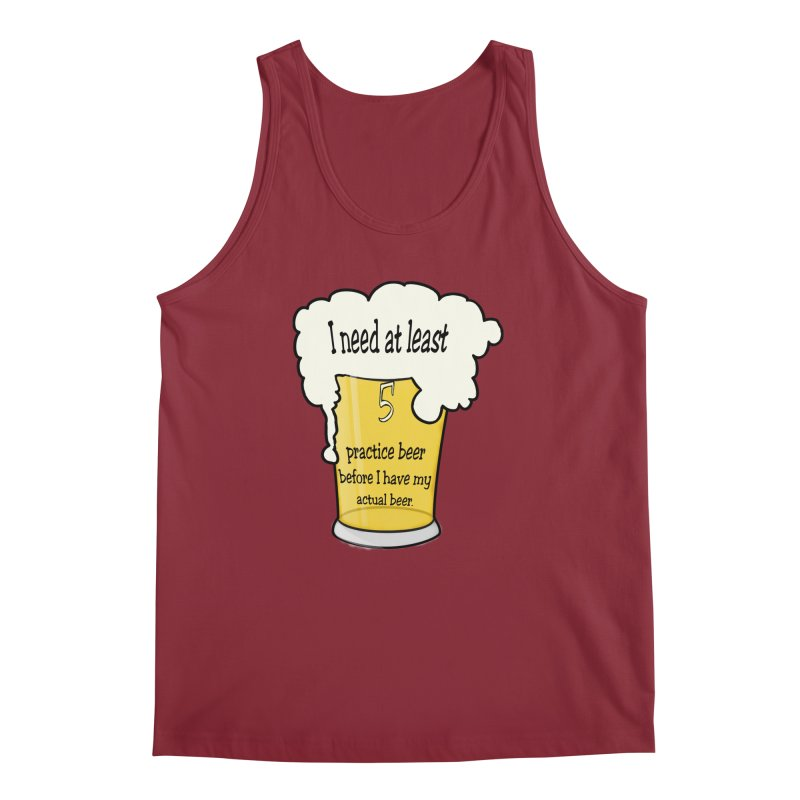 Practice Beer Men's Regular Tank by nicolekieferdesign's Artist Shop