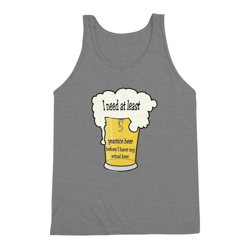 Practice Beer Men's Triblend Tank by nicolekieferdesign's Artist Shop