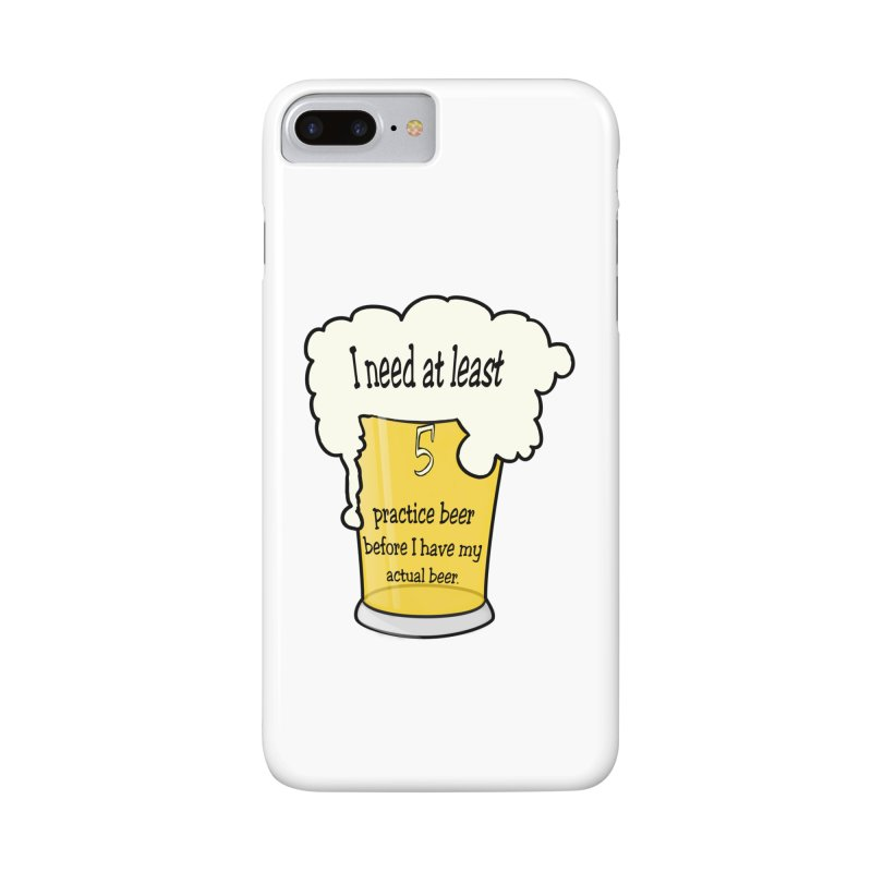 Practice Beer Accessories Phone Case by nicolekieferdesign's Artist Shop