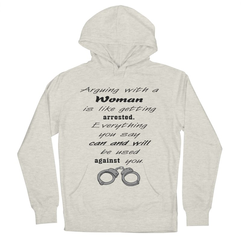 Argument and Arrest Women's French Terry Pullover Hoody by nicolekieferdesign's Artist Shop