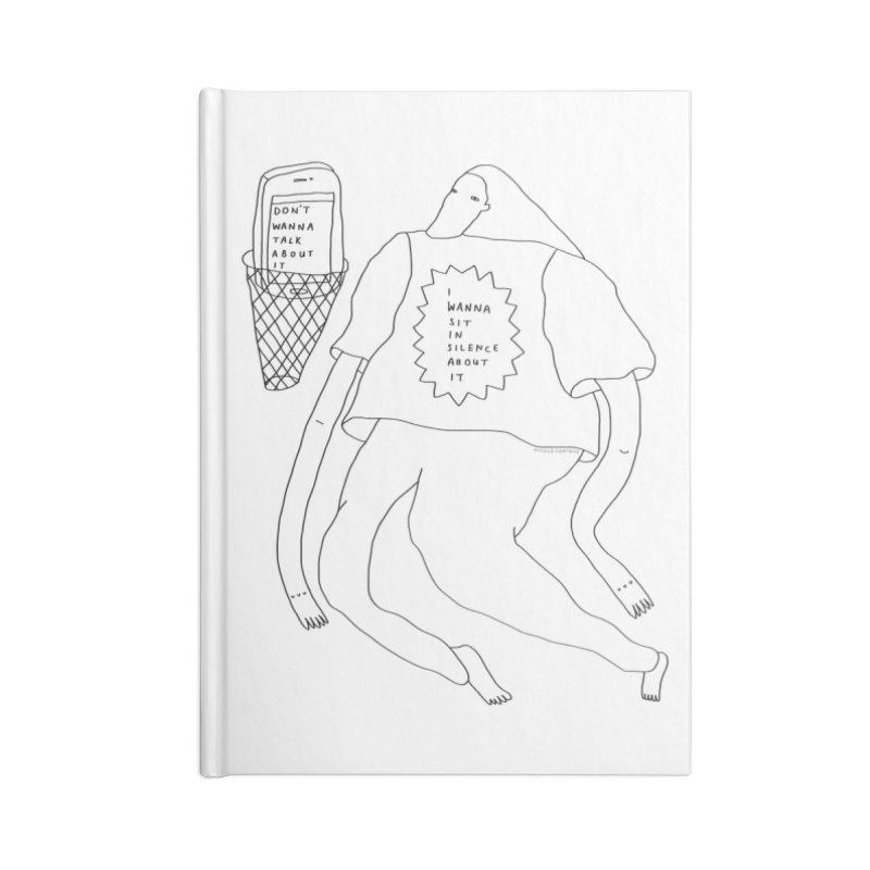 Don't Wanna Talk About It Accessories Notebook by Nicole Zaridze's Shop
