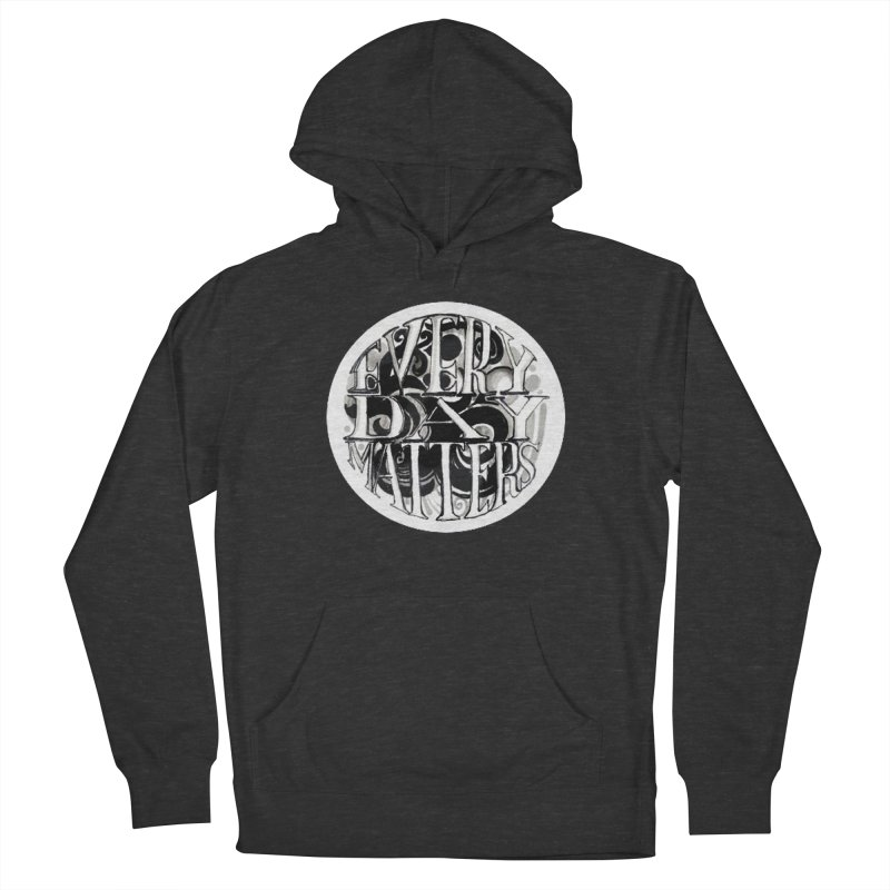 Every Day Matters Women's Pullover Hoody by NIKARNOLDI.art