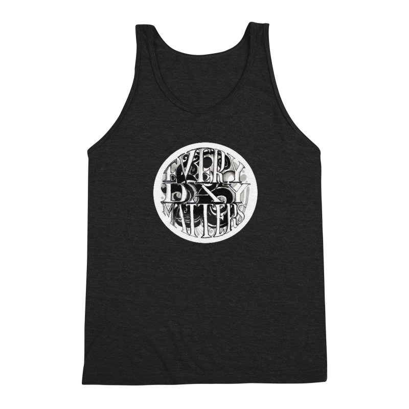 Every Day Matters Men's Triblend Tank by NIKARNOLDI.art