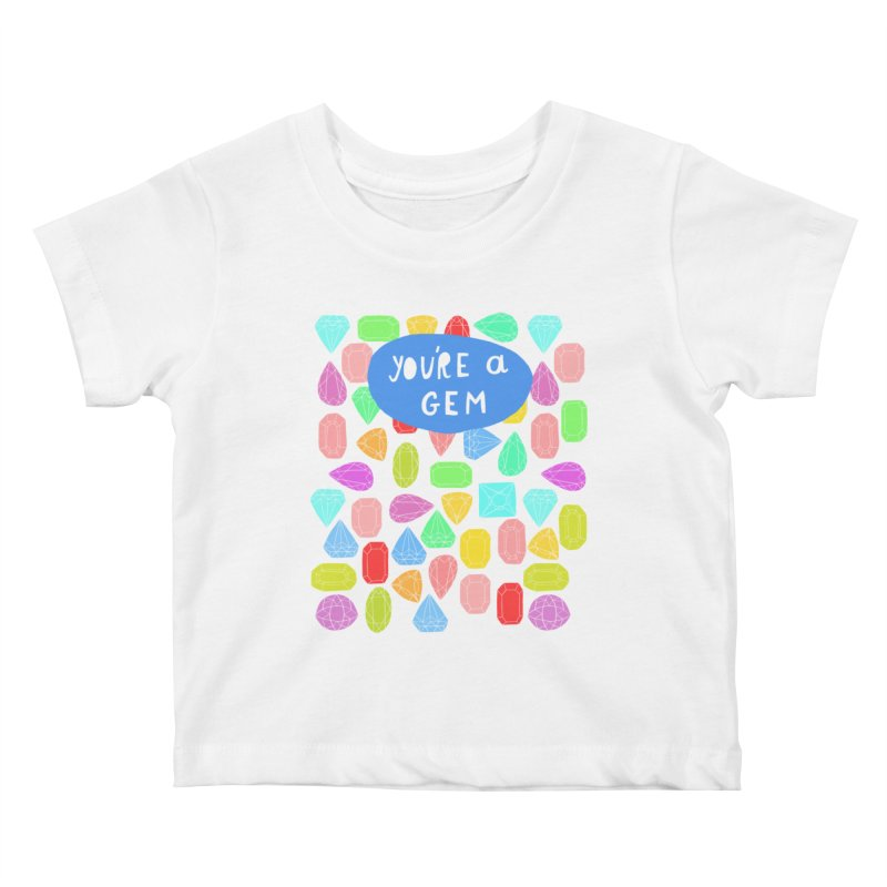 You're A Gem  Kids Baby T-Shirt by nikkimariejackson's Artist Shop