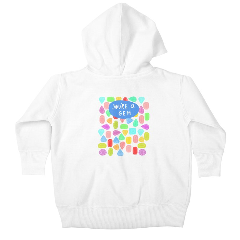 You're A Gem  Kids Baby Zip-Up Hoody by nikkimariejackson's Artist Shop