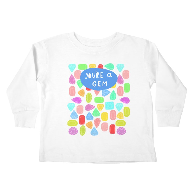 You're A Gem  Kids Toddler Longsleeve T-Shirt by nikkimariejackson's Artist Shop