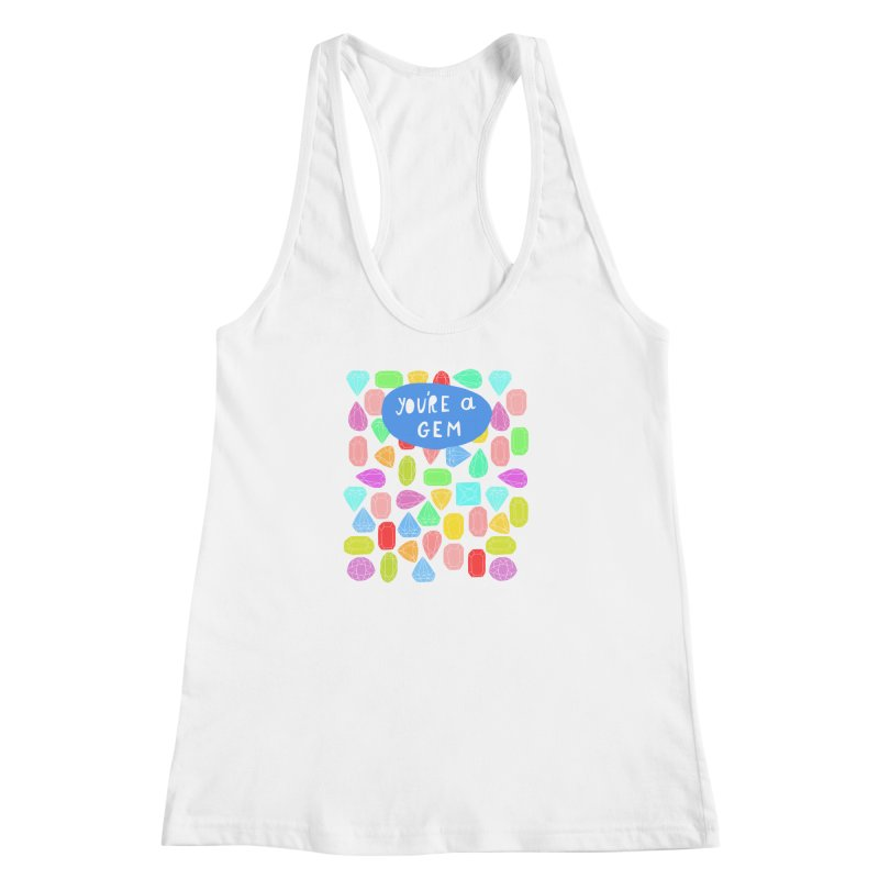 You're A Gem  Women's Racerback Tank by nikkimariejackson's Artist Shop