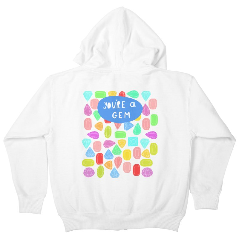 You're A Gem  Kids Zip-Up Hoody by nikkimariejackson's Artist Shop
