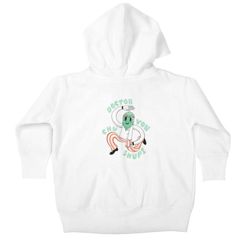 Doctor Von Chu Shupi Kids Baby Zip-Up Hoody by Nikoby's Artist Shop