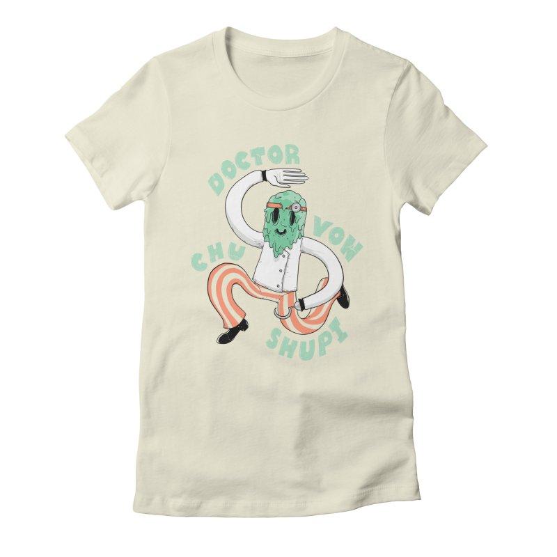 Doctor Von Chu Shupi Women's Fitted T-Shirt by Nikoby's Artist Shop