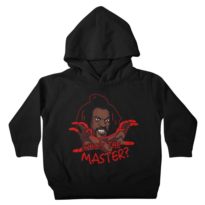 Who's The Master Kids Toddler Pullover Hoody by nikson's Artist Shop