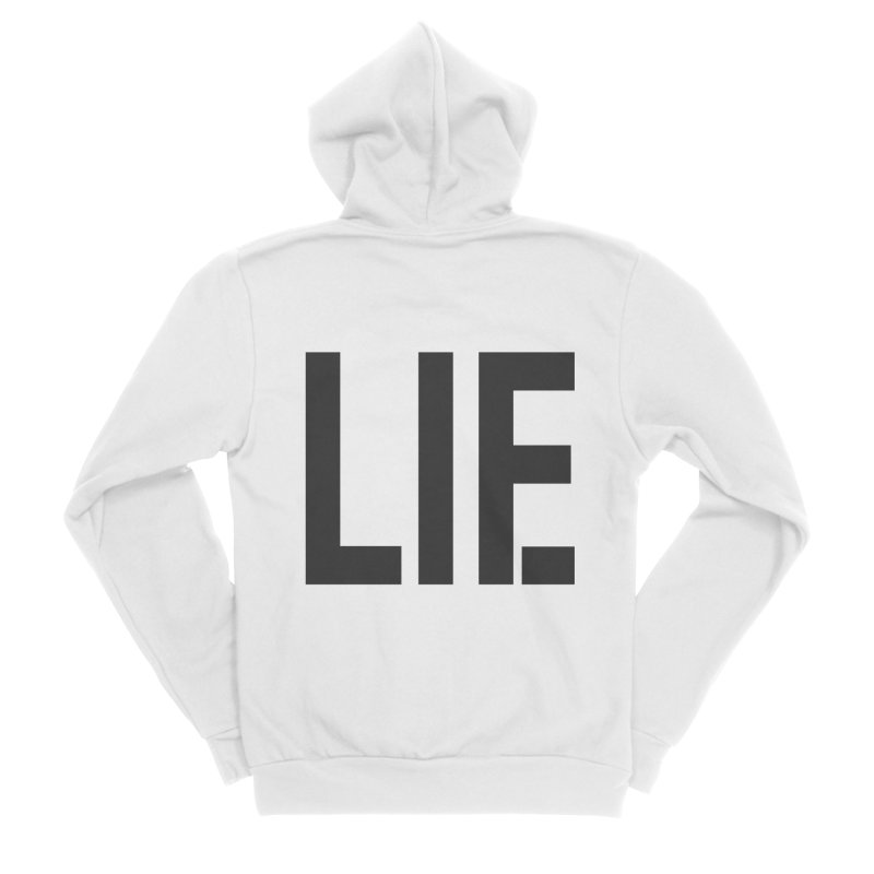 life is a lie Men's Zip-Up Hoody by nina horribilis