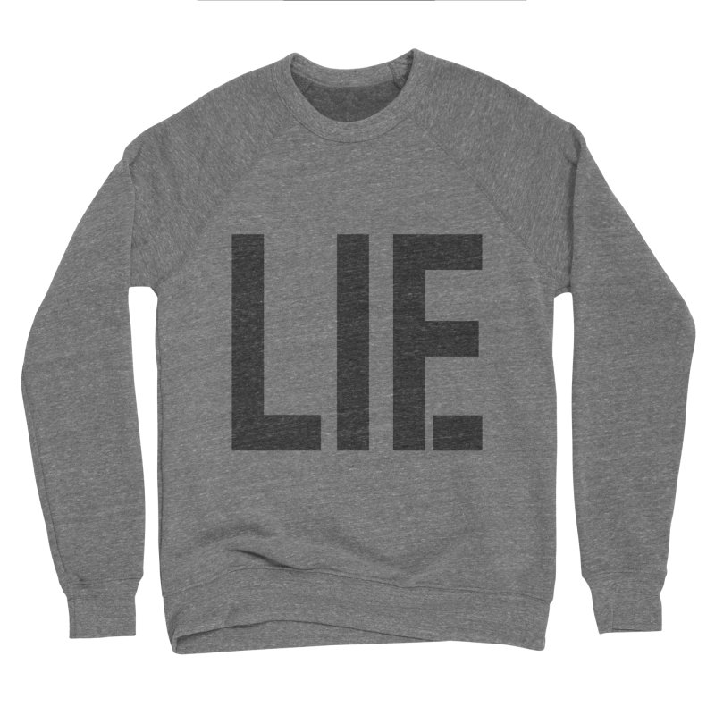 life is a lie Women's Sweatshirt by nina horribilis