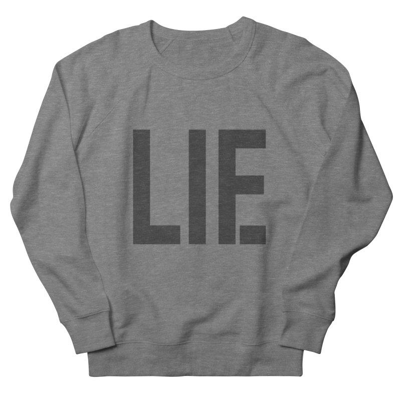 life is a lie Men's Sweatshirt by nina horribilis