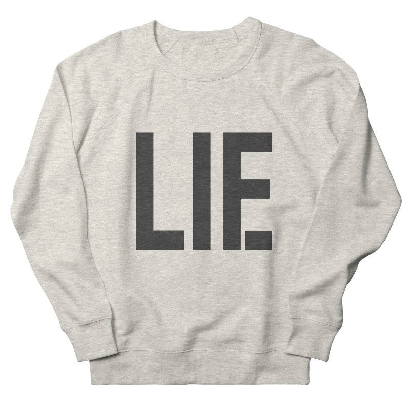 life is a lie Men's Sweatshirt by nina horribilis