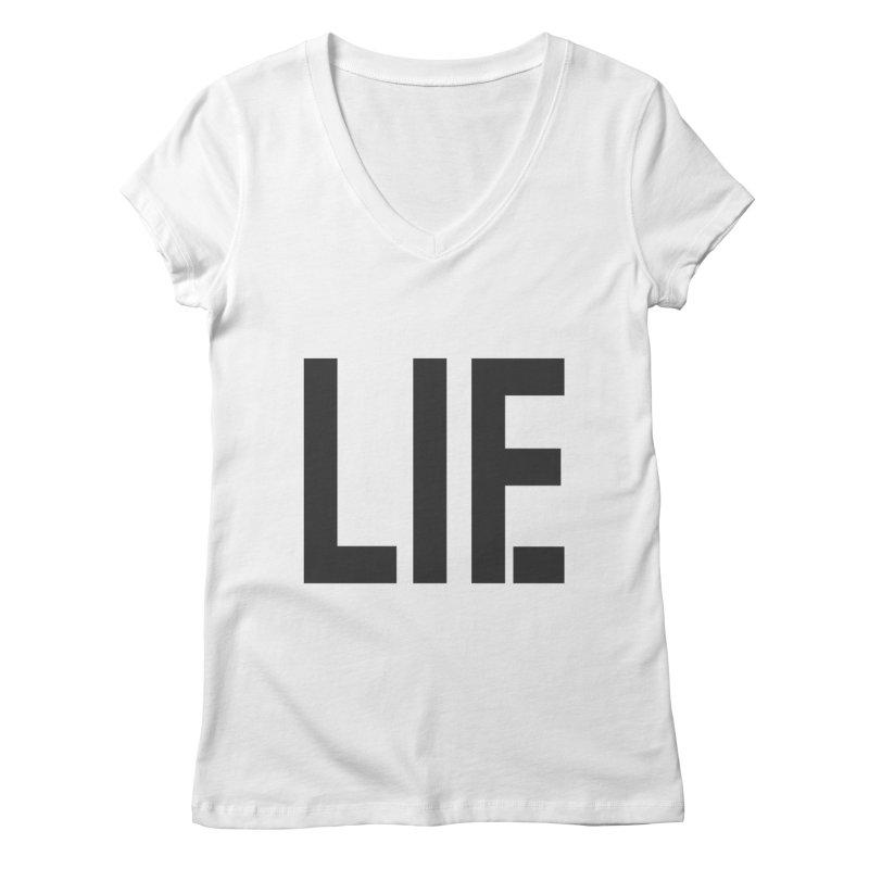 life is a lie Women's V-Neck by nina horribilis