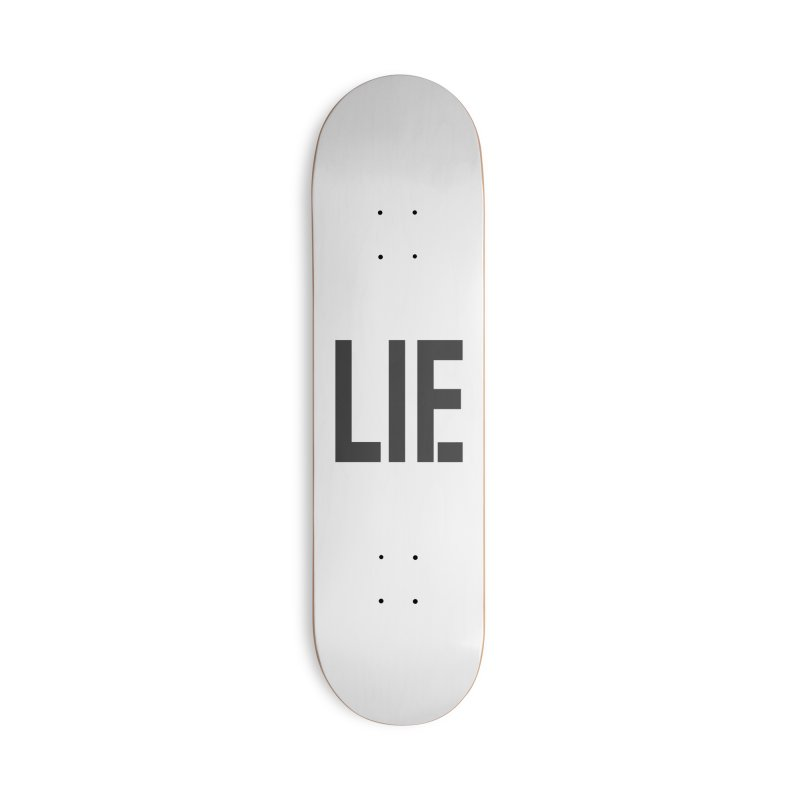 life is a lie Accessories Skateboard by nina horribilis