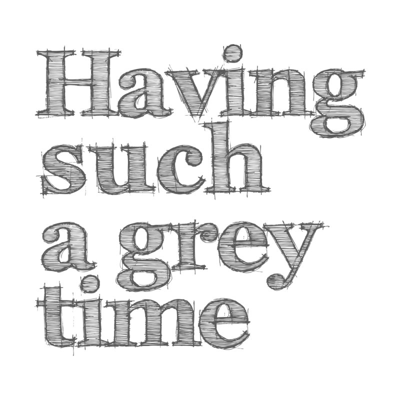 Having such a grey time Women's T-Shirt by nina horribilis