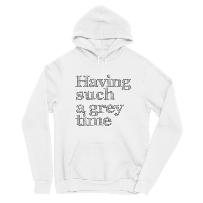 Having such a grey time Men's Pullover Hoody by nina horribilis