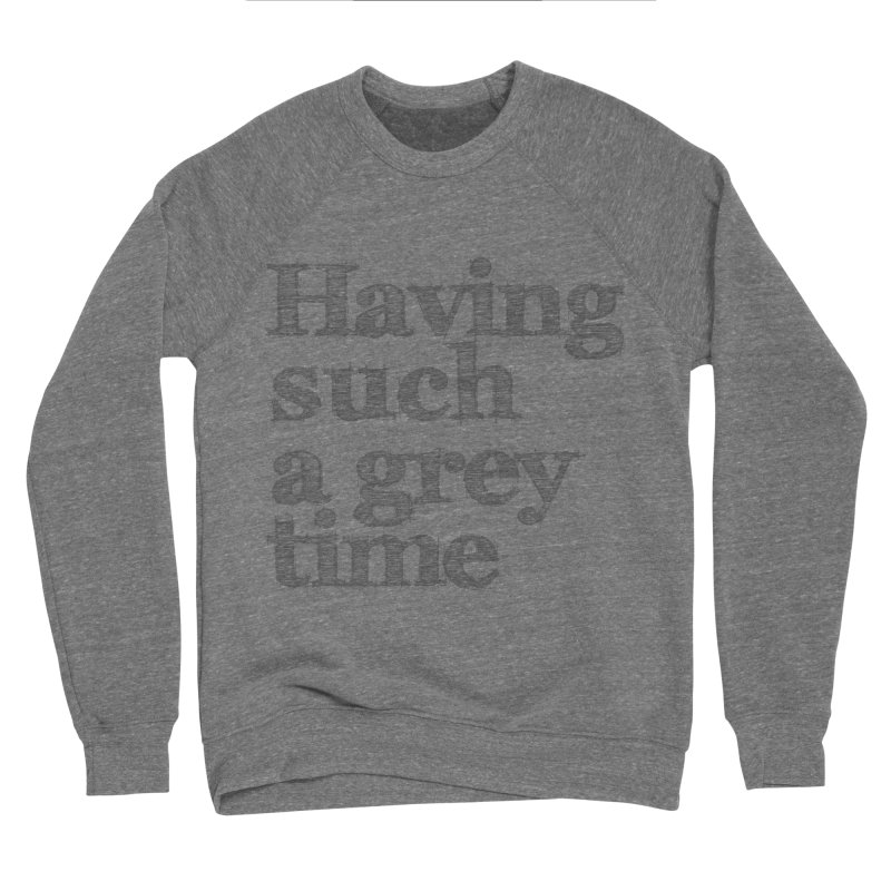 Having such a grey time Women's Sweatshirt by nina horribilis