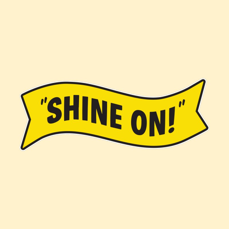 Shine On Banner None  by Nina's World!