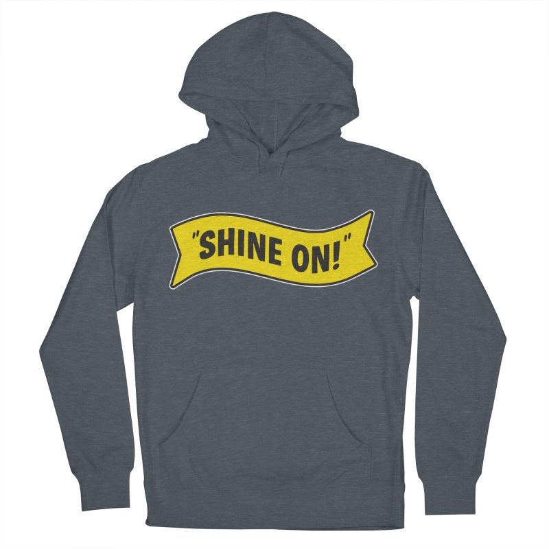Shine On Banner Women's French Terry Pullover Hoody by Nina's World!